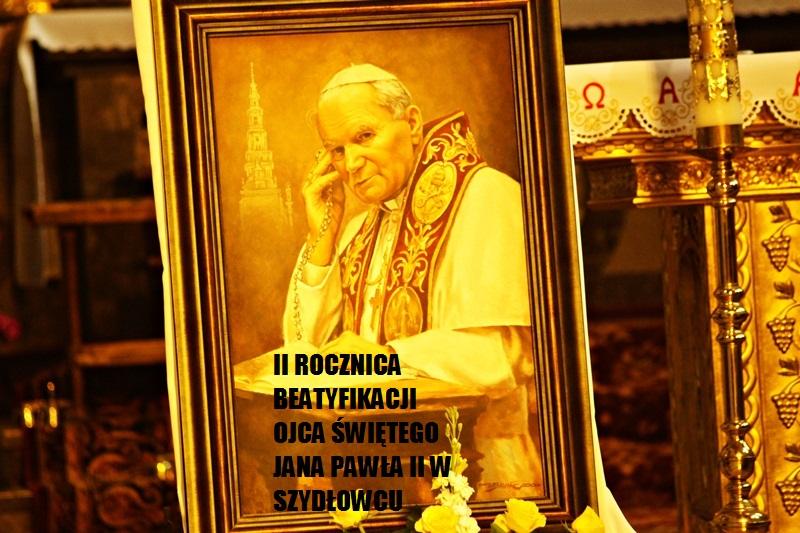 II rocznica beatyfikacji Jana Pawła II będzie obchodzona w Szydłowcu