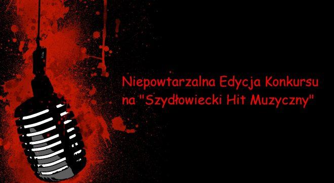 """Wybieramy """"Szydłowiecki Hit Muzyczny"""""""
