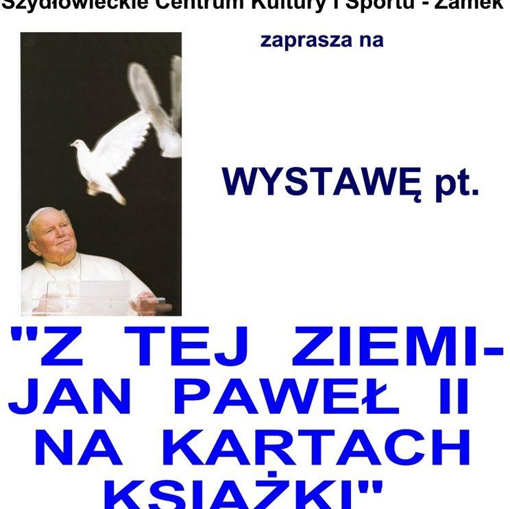 """""""Z tej ziemi – Jan Pawe\u0142 II na kartach ksi\u0105\u017cki"""""""