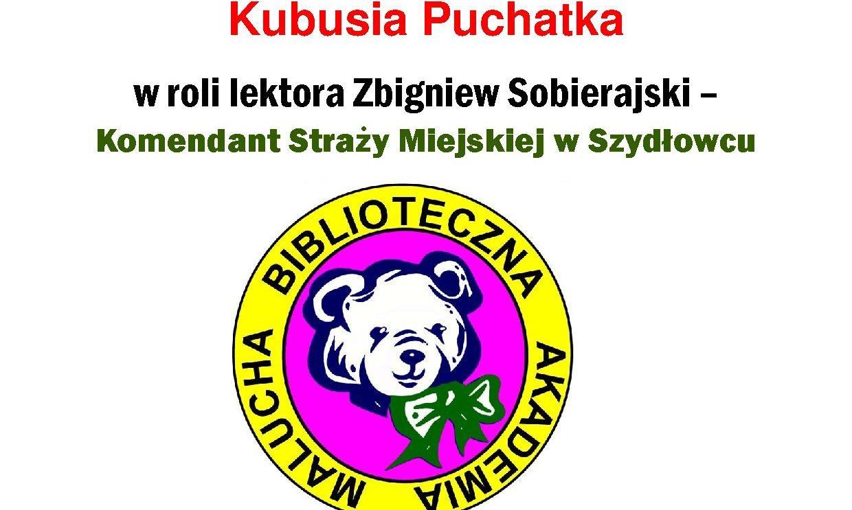 """Komendant Straży Miejskiej przeczyta """"Kubusia Puchatka"""""""