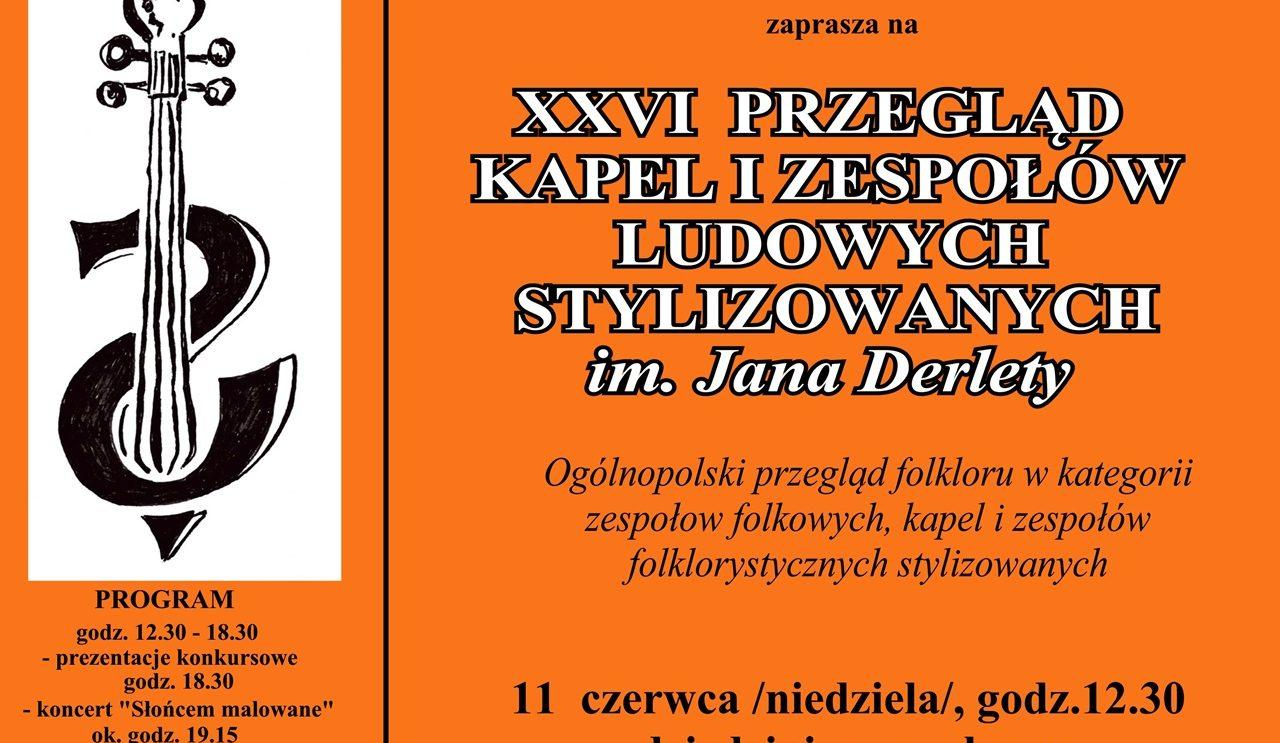 XXVI Przegląd Kapel i Zespołów Stylizowanych im. Jana Derlety