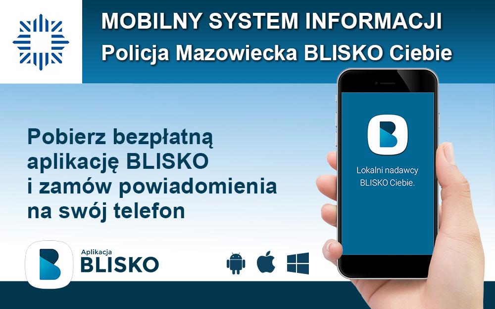 Mazowiecka Policja rozpoczęła nadawanie w ogólnopolskiej aplikacji BLISKO