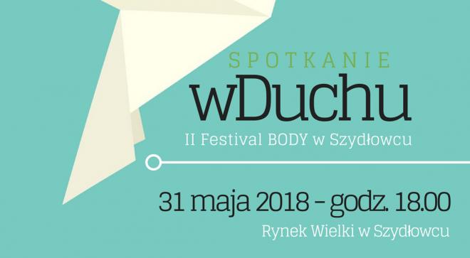 Festival BODY po raz drugi w Szydłowcu!