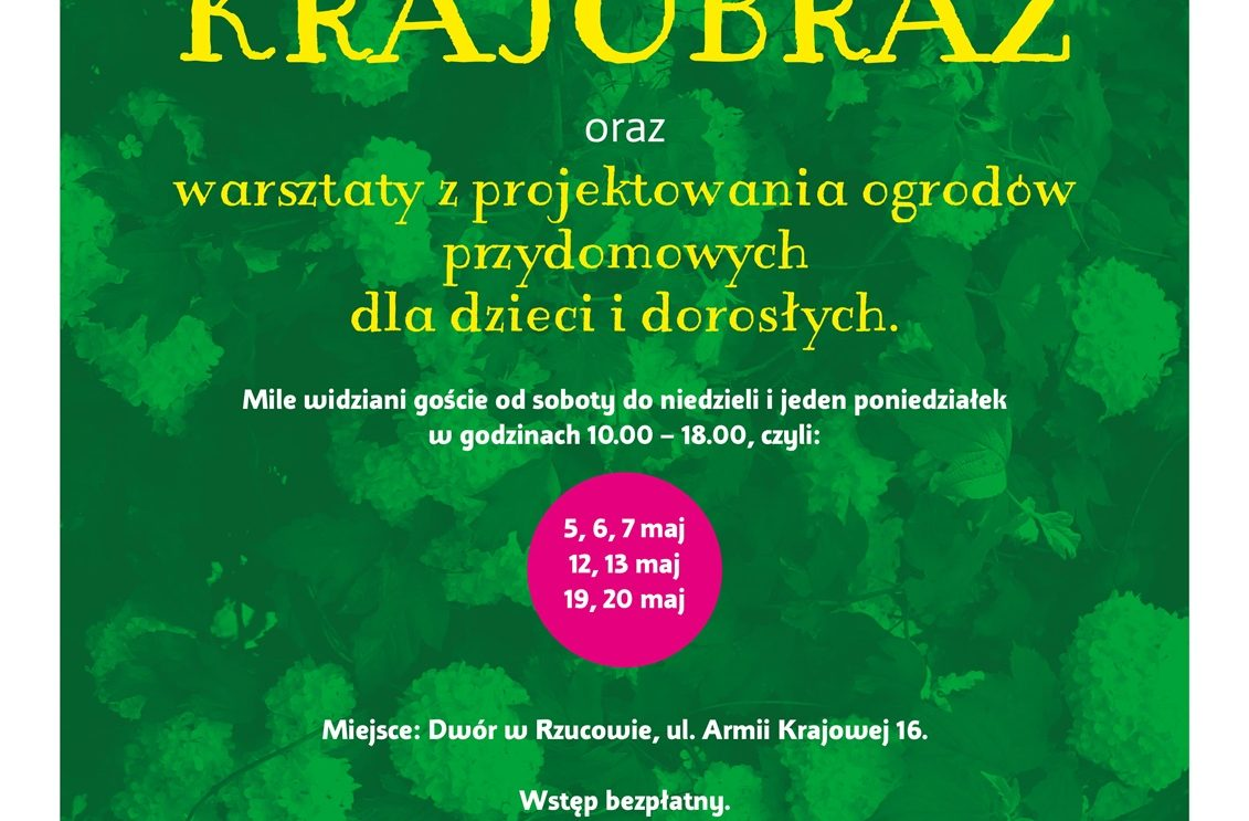 """Plenerowa wystawa pt. """"Zachować lokalny krajobraz"""" oraz warsztaty aranżacji ogrodu przydomowego dla dzieci i dorosłych na terenie zabytkowego Dworu w Rzucowie"""