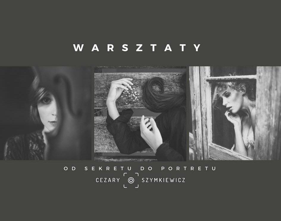 Zapraszamy na warsztaty fotograficzne z Cezarym Szymkiewiczem
