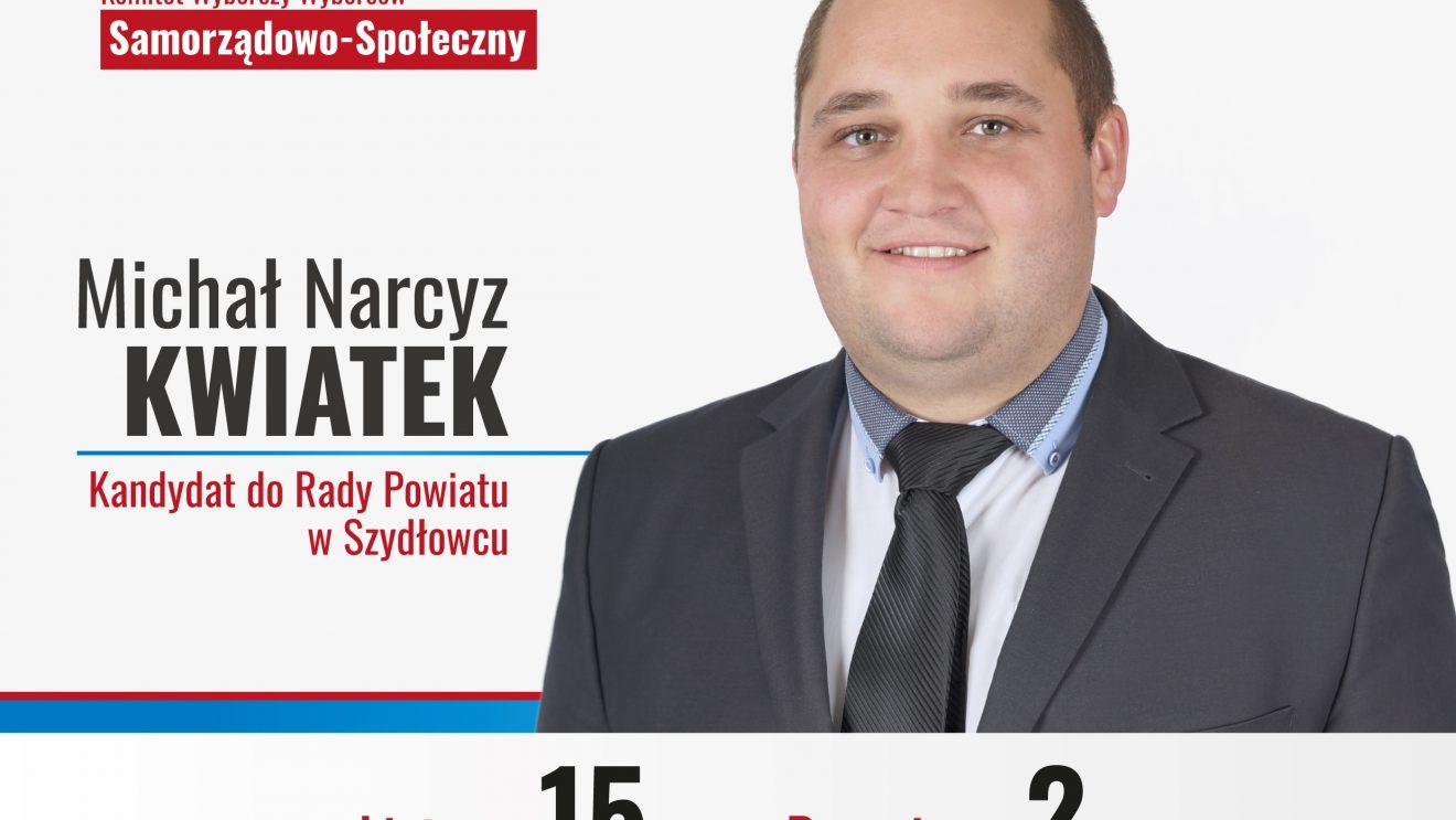 Michał Narcyz Kwiatek – kandydat do Rady Powiatu Szydłowieckiego