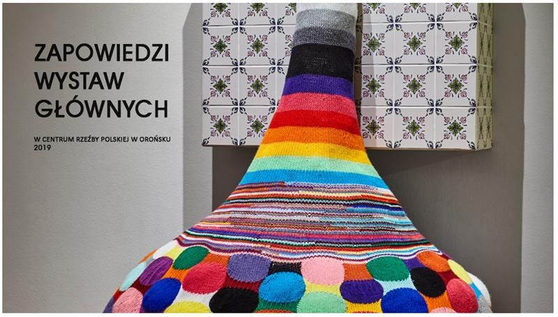 Zapowiedzi wystaw głównych Centrum Rzeźby Polskiej w Orońsku w 2019 roku