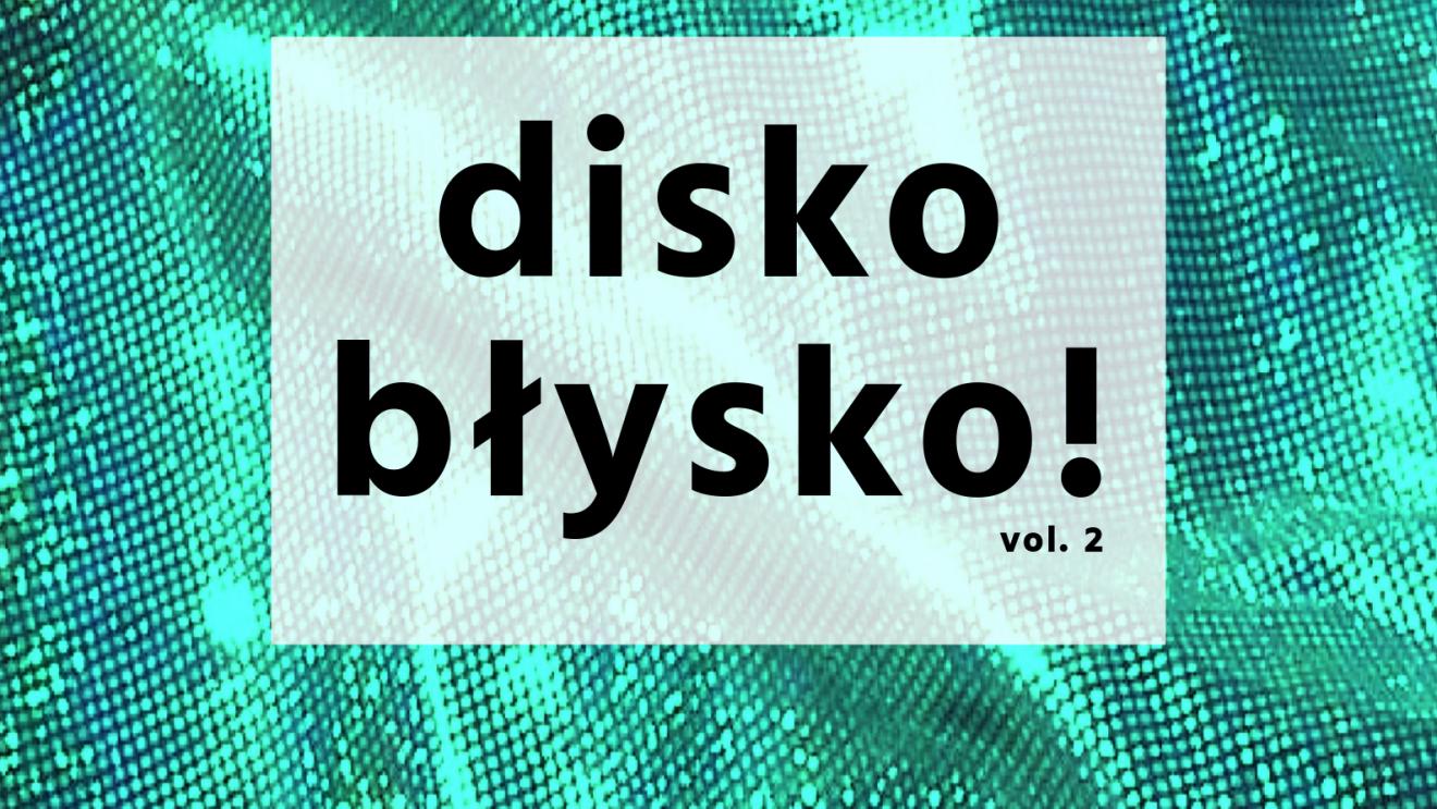 "Kolejne ""Disko Błysko"""
