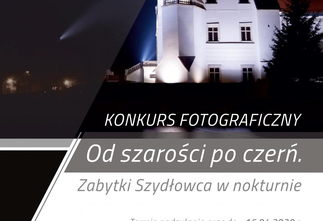 """""""Od szarości po czerń. Zabytki Szydłowca w nokturnie"""""""