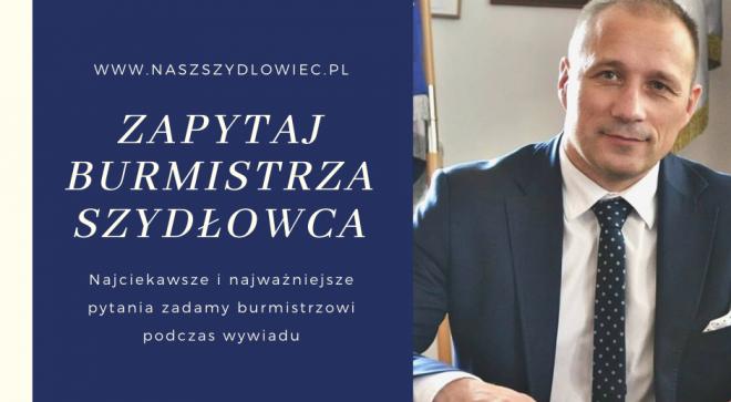 Zapytaj burmistrza Szydłowca