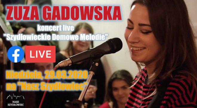 """""""Szydłowieckie Domowe Melodie"""" – Zuza Gadowska live"""