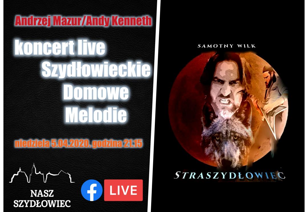 """""""Szydłowieckie Domowe Melodie"""" – Andrzej Mazur/Andy Kenneth"""