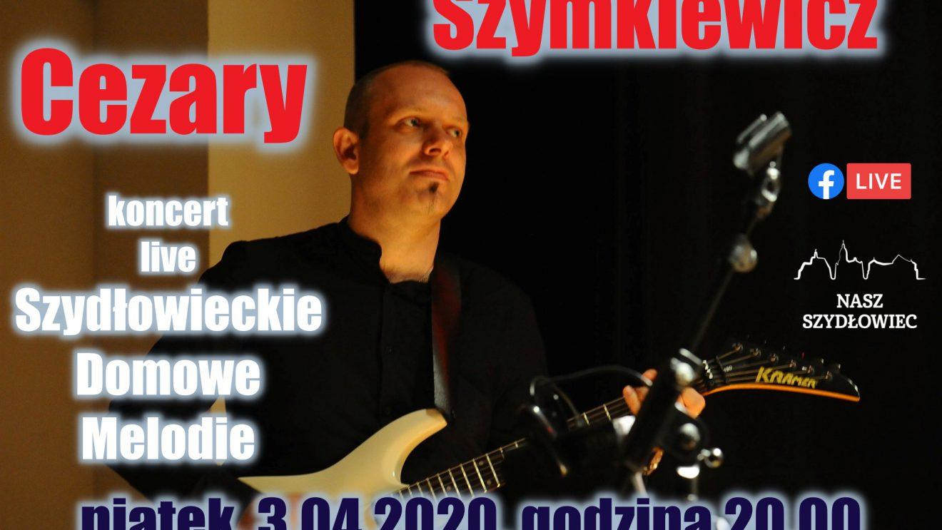 """""""Szydłowieckie Domowe Melodie"""" – Cezary Szymkiewicz"""
