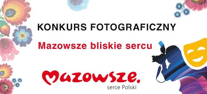 """Weź udział w konkursie fotograficznym """"Mazowsze bliskie sercu"""""""