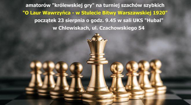 """Szachowy turniej """"O Laur Wawrzyńca – w Stulecie Bitwy Warszawskiej"""""""