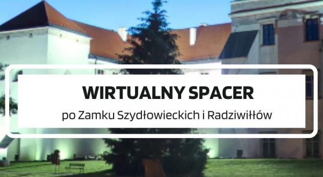 Zapraszamy na wirtualny spacer po szydłowieckim zamku