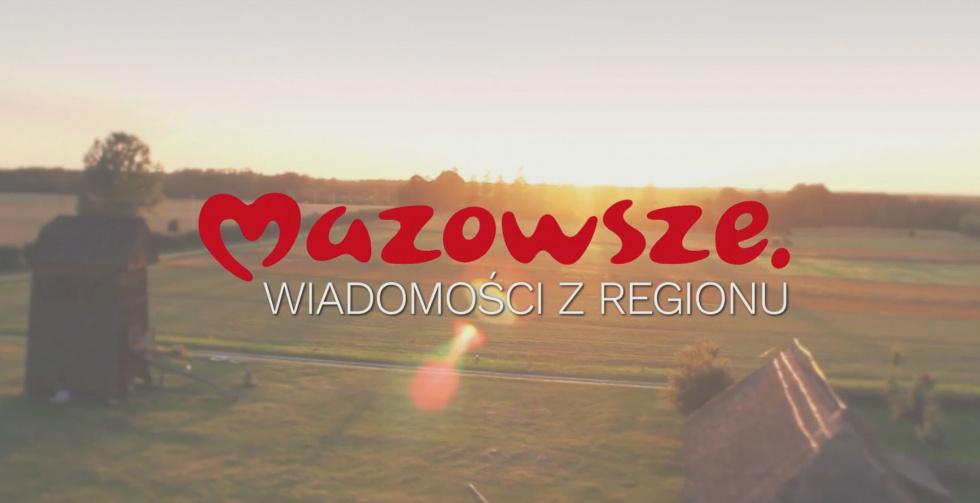 Mazowsze. Wiadomości z regionu – odcinek 196