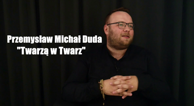 Przemysław Michał Duda – Twarzą w Twarz #3