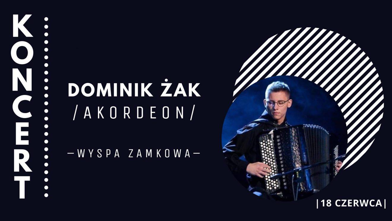 Dominik Żak zagra na akordeonie na wyspie zamkowej