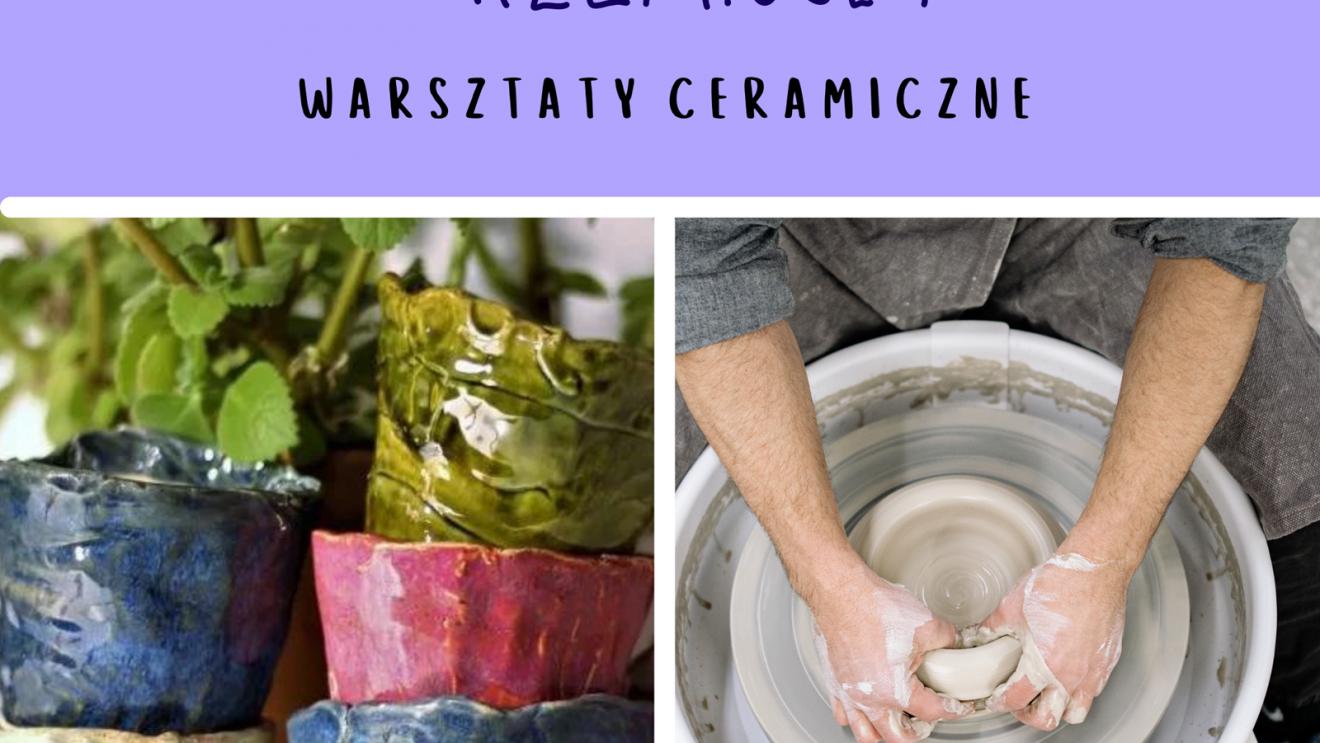 Śladami dawnego rzemiosła – warsztaty ceramiczne