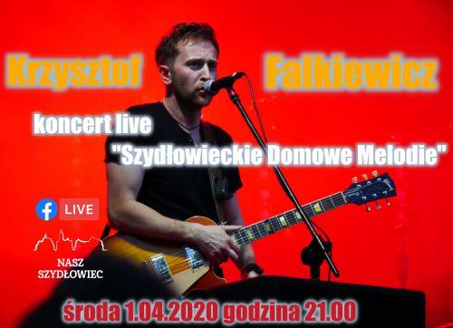 """""""Szydłowieckie Domowe Melodie"""" – Krzysztof Falkiewicz live"""
