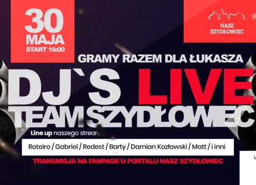 """""""Gramy Razem dla Łukasza"""" DJ's Live Team Szydłowiec"""